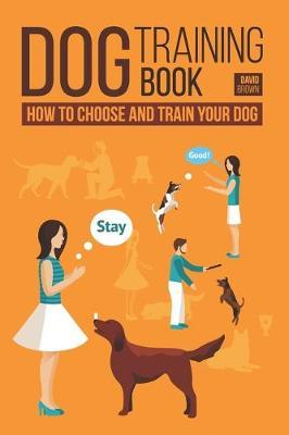 Dog Training Book by David Brown