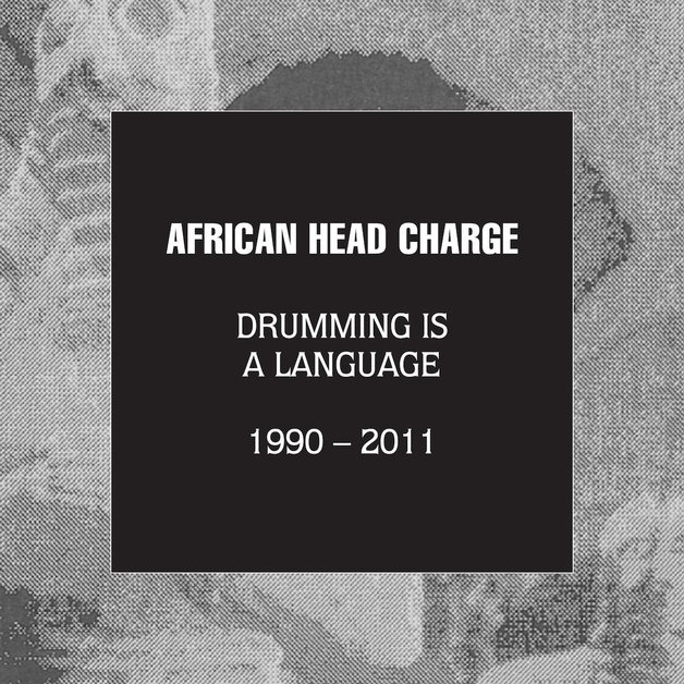 Drumming Is a Language 1990 – 2011 by African Head Charge