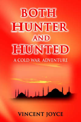 Both Hunter and Hunted: Both Hunter and Hunted Rely on God--Turkish Proverb by Vincent Joyce