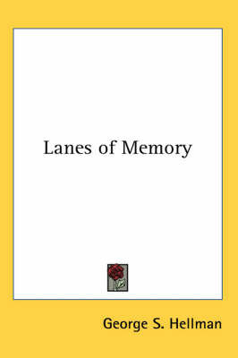 Lanes of Memory by George S. Hellman