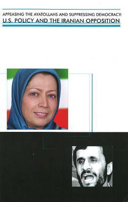 Appeasing the Ayatollahs and Suppressing Democracy by Raymond Tanter