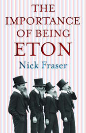 Importance of Being Eton by Nick Fraser image