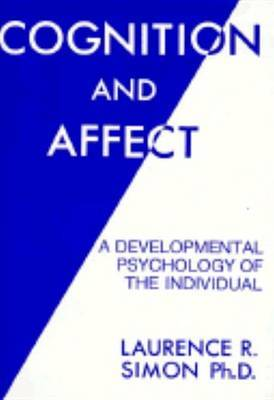 Cognition and Affect: A Developmental Psychology by Laurence R. Simon image