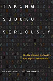Taking Sudoku Seriously by Jason Rosenhouse