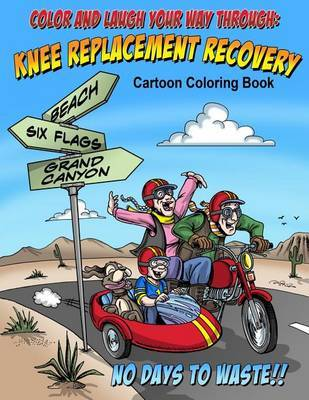 Color and Laugh Your Way Through Knee Replacement Recovery: A Cartoon Coloring Book for Adults by Michelle Stiles image