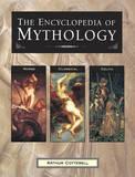 The Encyclopedia of Mythology by Arthur Cotterell