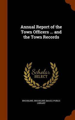Annual Report of the Town Officers ... and the Town Records by Brookline image