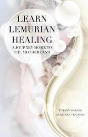 Learn Lemurian Healing by Tiffany Wardle