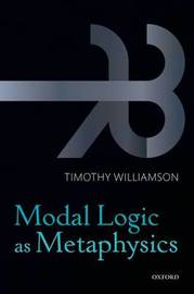 Modal Logic as Metaphysics by Timothy Williamson image