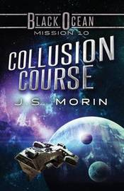 Collusion Course by J S Morin
