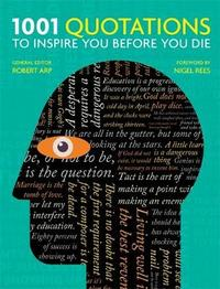 1001 Quotations to inspire you before you die by Robert Arp