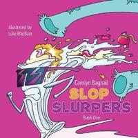 Slop Slurpers by Carolyn Bagnall image
