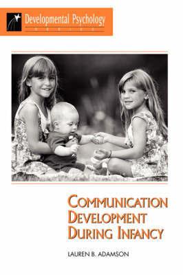 Communication Development During Infancy by Lauren B. Adamson image