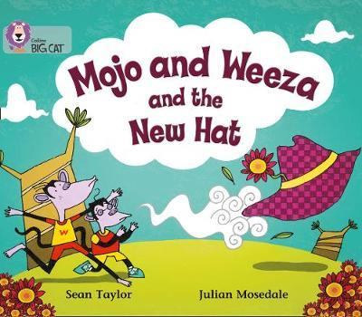 Mojo and Weeza and the New Hat by Sean Taylor