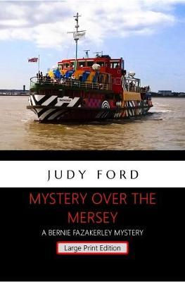 Mystery Over the Mersey - Large Print Edition by Judy Ford image