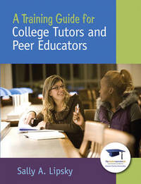 A Training Guide for College Tutors and Peer Educators by Sally A. Lipsky image