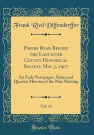 Papers Read Before the Lancaster County Historical Society, May 3, 1907, Vol. 11 by Frank Ried Diffenderffer image