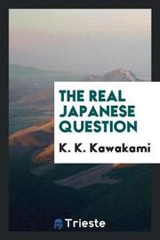 The Real Japanese Question by K. K. Kawakami image