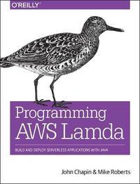 Programming AWS Lambda by John Chapin
