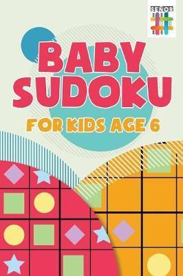 Baby Sudoku for Kids Age 6 by Senor Sudoku