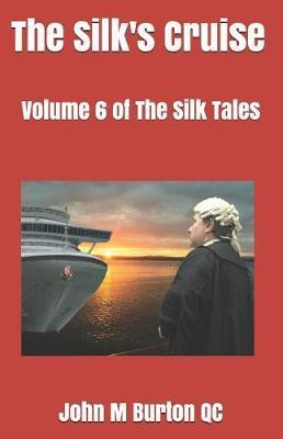 The Silk's Cruise by John Malcolm Burton Qc