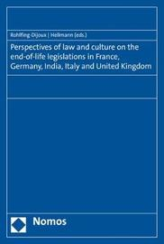 Perspectives of Law and Culture on the End-Of-Life Legislations in France, Germany, India, Italy and United Kingdom image