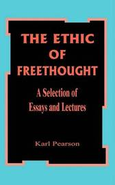 The Ethic of Free Thought: A Selection of Essays and Lectures by Karl Pearson image