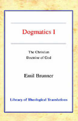 Dogmatics by Emil Brunner