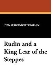 Rudin and a King Lear of the Steppes by Ivan Sergeevich Turgenev
