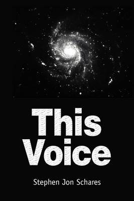 This Voice by Stephen Jon Schares