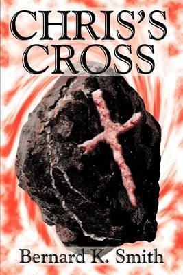 Chris's Cross by Bernard K Smith image