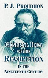 General Idea of the Revolution in the Nineteenth Century by Pierre Joseph Proudhon image