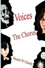 Voices: The Chorus by Daniel W Cheely image