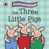 The Three Little Pigs: Ladybird Touch and Feel Fairy Tales image