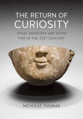 The Return of Curiosity by Nicholas Thomas