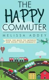 The Happy Commuter by Melissa Addey