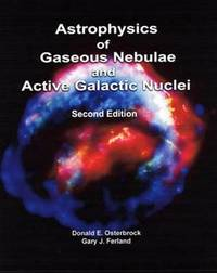 Astrophysics of Gaseous Nebulae and Active Galactic Nuclei, second edition by Donald E. Osterbrock