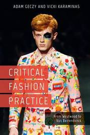 Critical Fashion Practice by Adam Geczy