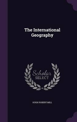 The International Geography by Hugh Robert Mill image