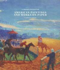 American Paintings and Works on Paper in the Barnes Foundation by Richard J. Wattenmaker image