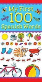 My First 100 Spanish Words by Catherine Bruzzone