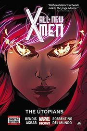 All-new X-men Volume 7: The Utopians by Brian Michael Bendis