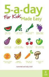 5-a-day For Kids Made Easy by Karen Bali image
