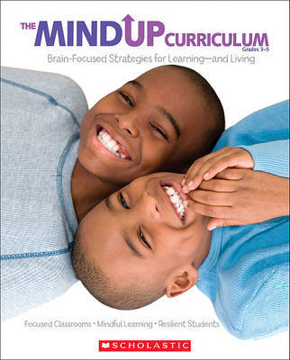 Mindup Curriculum Grades 3-5 Brain Focused Strategies for Living by Scholastic