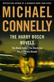 The Harry Bosch Novels #1 to #3: The Black Echo, The Black Ice, The Concrete Blonde by Michael Connelly image