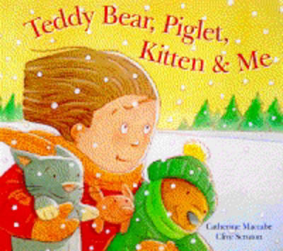 Teddy Bear, Piglet, Kitten and Me by Catherine Maccabe image