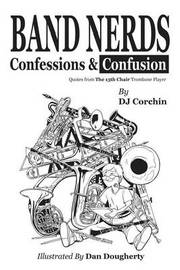 Band Nerds Confessions & Confusion by DJ Corchin