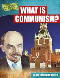 What Is Communism? by Karen Latchana Kenney