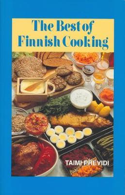 The Best of Finnish Cooking: A Hippocrene Original Cookbook by Taimi Previdi