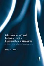 Education for Wicked Problems and the Reconciliation of Opposites by Raoul J. Adam image